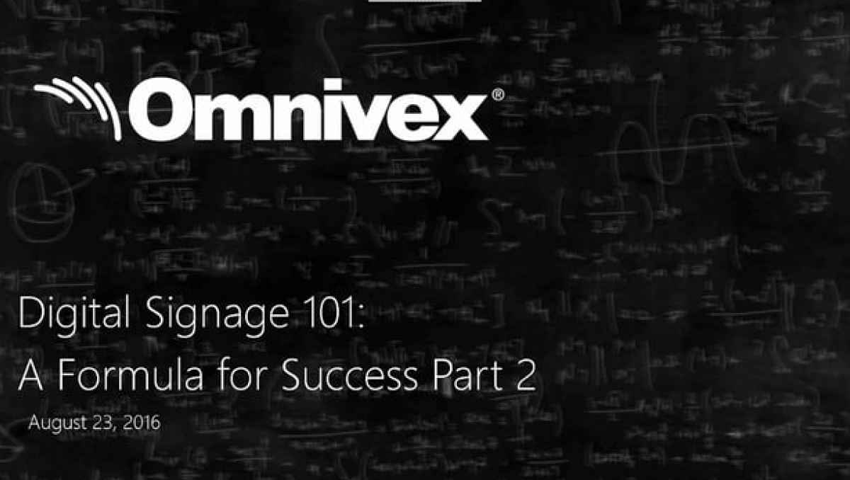 Digital Signage 101 - A Formula for Success (Part 2)